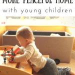 The Most Practical Step Towards a More Peaceful Home with Young Children