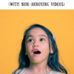 Classic Songs to Sing with your Toddler (with non-annoying videos)