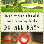 What should our young kids do all day?