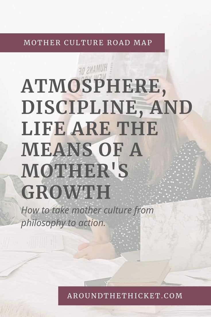 How do we move from a philosophy of mother culture and life long learning, and turn it into action? Charlotte Mason's fifth principle points the way.