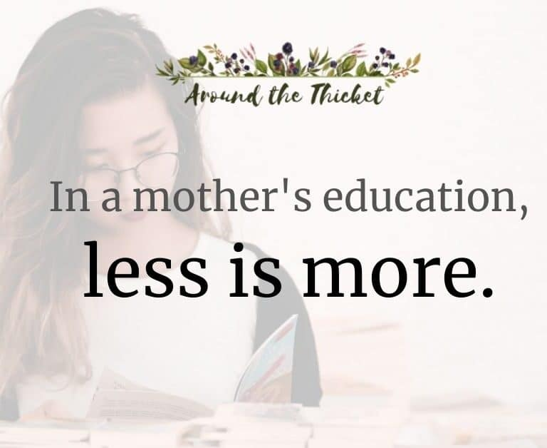 In a mother's education, less is more.
