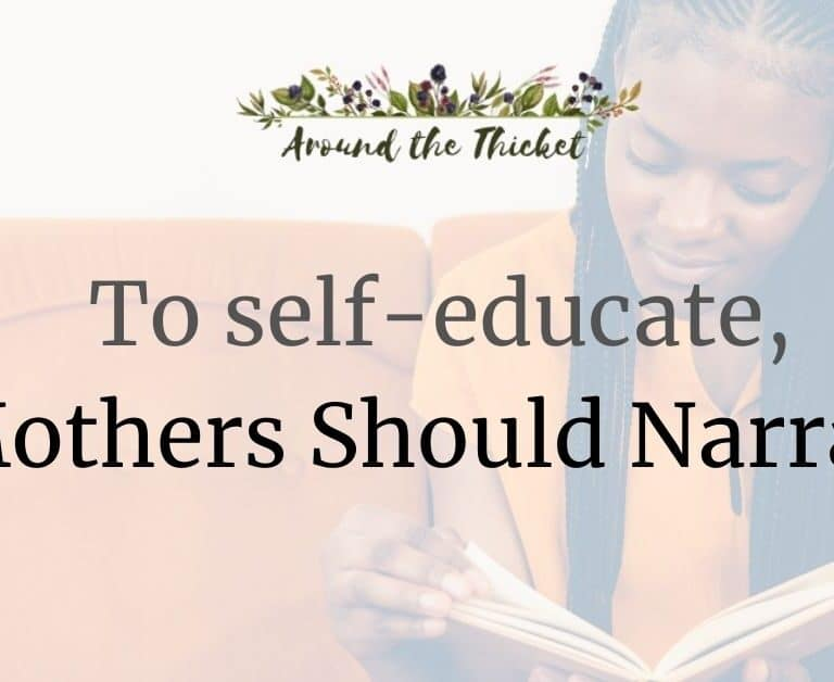To self-educate, mothers should narrate.