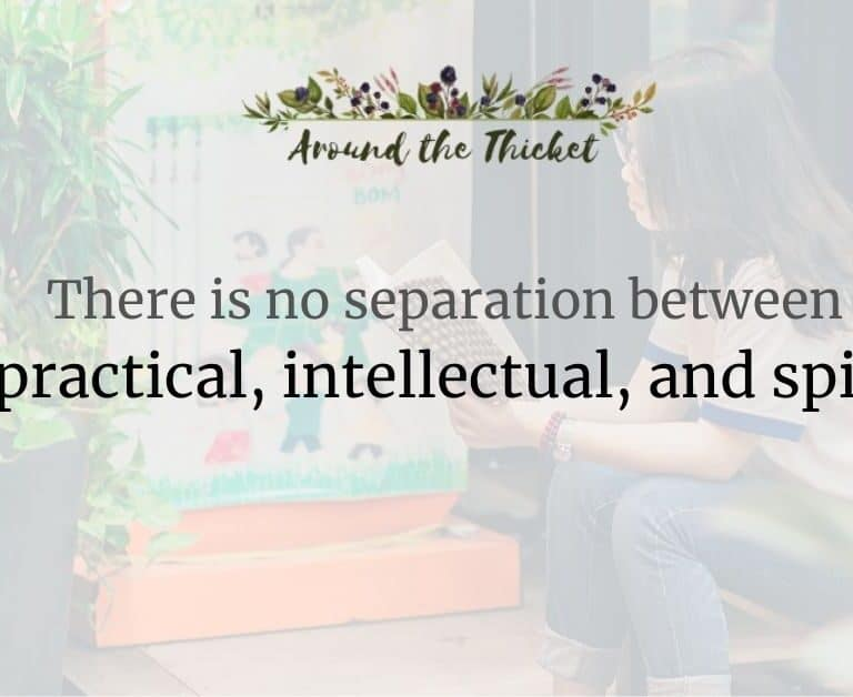 There is no separation between the 'practical', 'intellectual', and the 'spiritual'.
