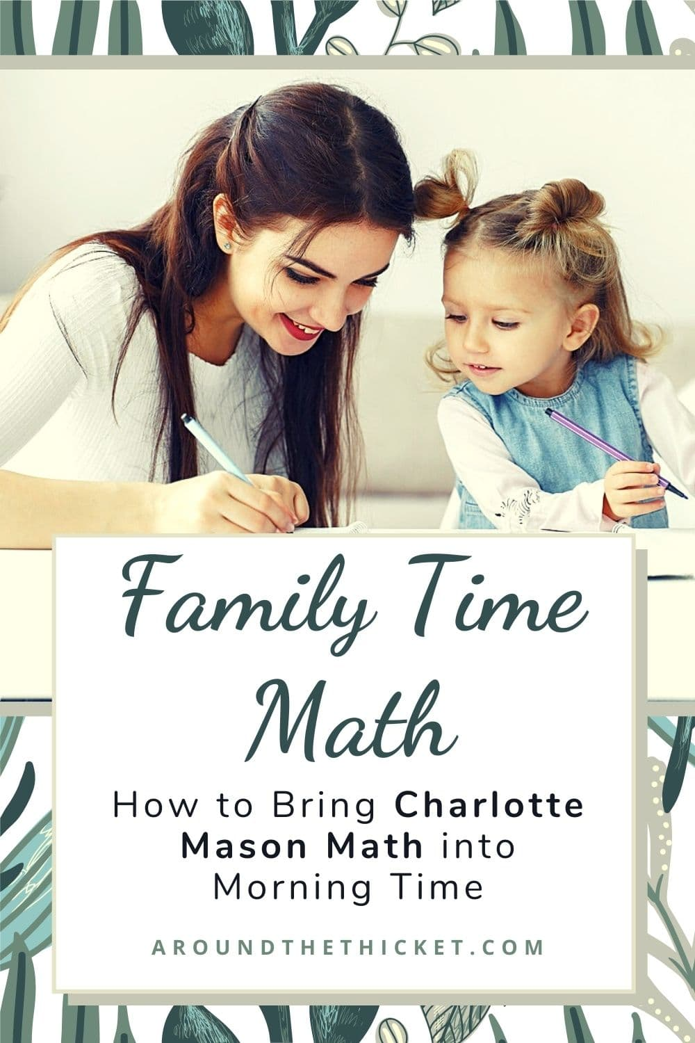 Bring the family together for living math lessons with Family Time Math. Learn how Charlotte Mason math can be a joyful part of morning time.